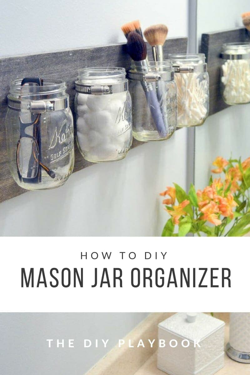 How To Create A Mason Jar Organizer For Your Bathroom Space