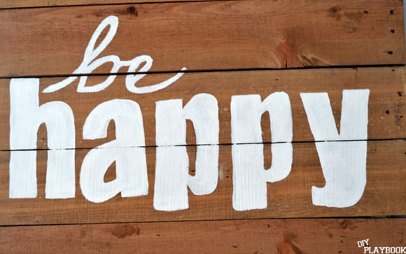 Be Happy pallet sign - a great reminder for every day happiness