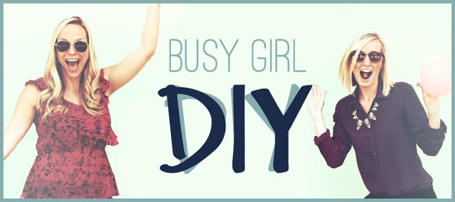 BUSY GIRL DIY
