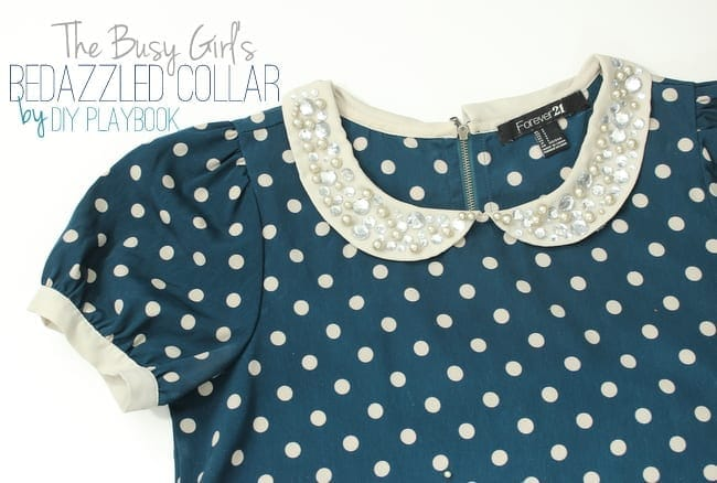 Meet the busy girl's bedazzled collar, an easy wardrobe update!