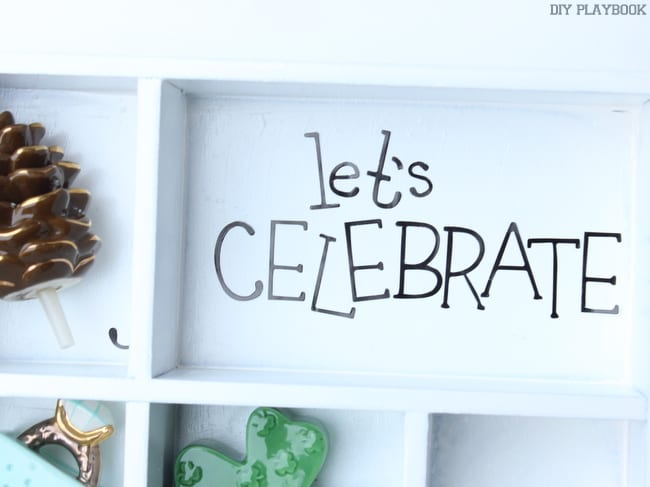 """Your DIY organizer can say whatever you want it to say. Mine says, """"let's CELEBRATE!"""""""