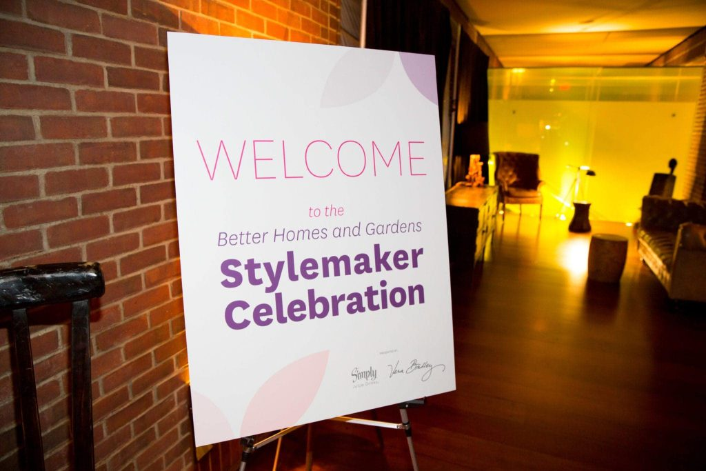 The welcome sign for the better homes and gardens stylemaker celebration