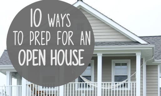 Use these tips to prep for an open house.