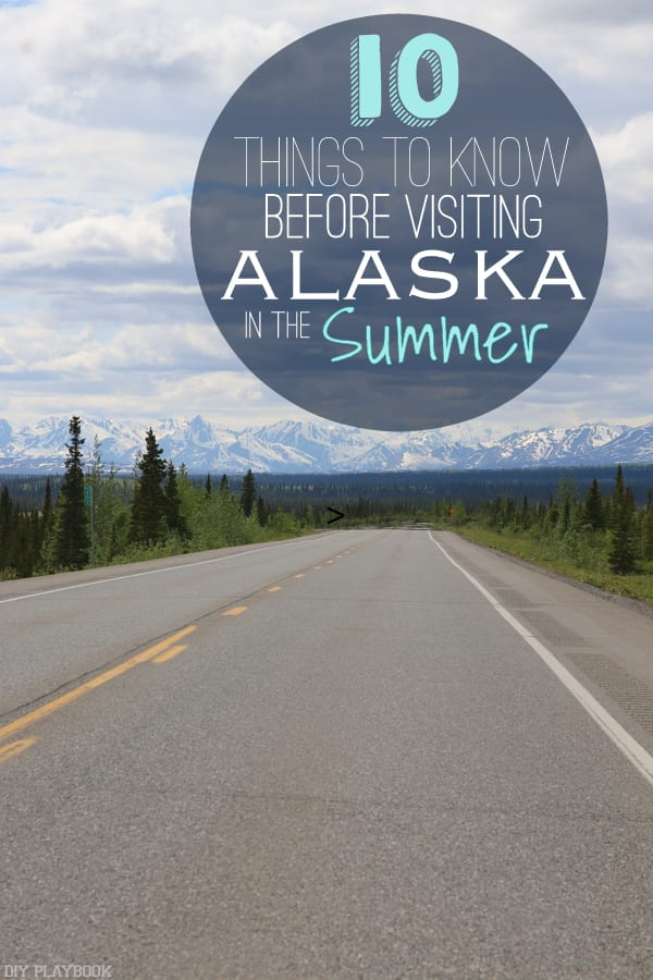These are the top 10 things to know before visiting Alaska in the summer.