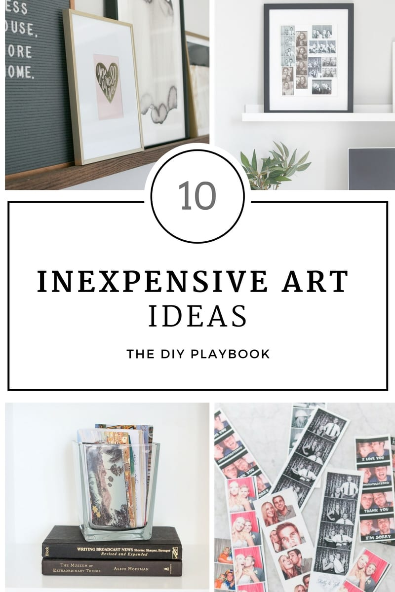 Inexpensive Art Ideas for your Home | The DIY Playbook