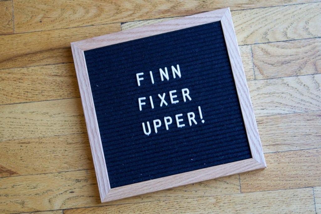 Finn Fixer Upper